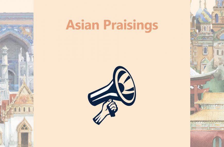 ASIAN PRAISINGS