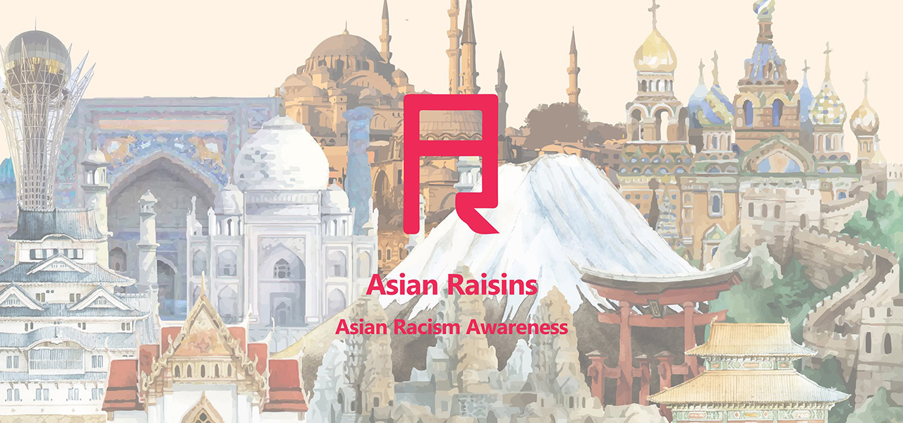 Asian Raisins Asian Racism Awareness: banner
