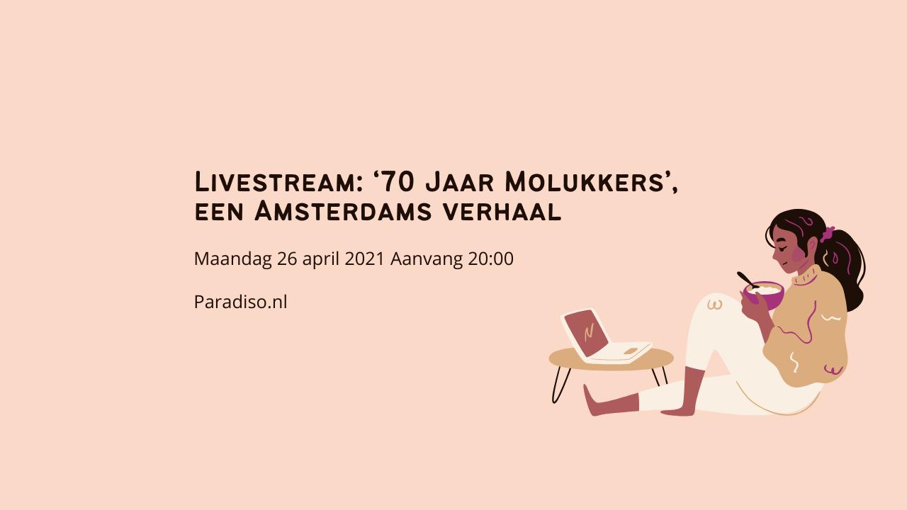 Livestream: '70 Jaar Molukkers', een Amsterdams verhaal
