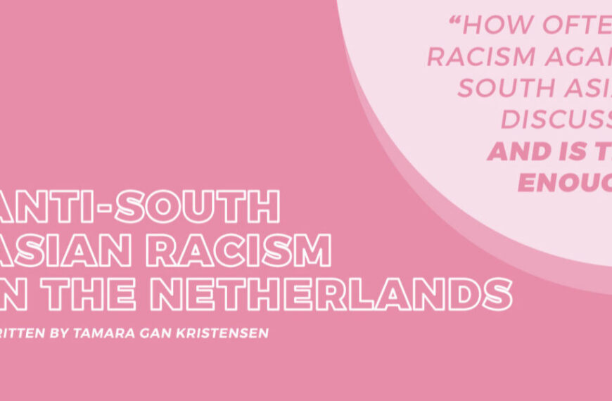 Anti-South Asian Racism in the Netherlands